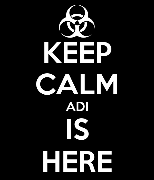 KEEP CALM ADI IS HERE