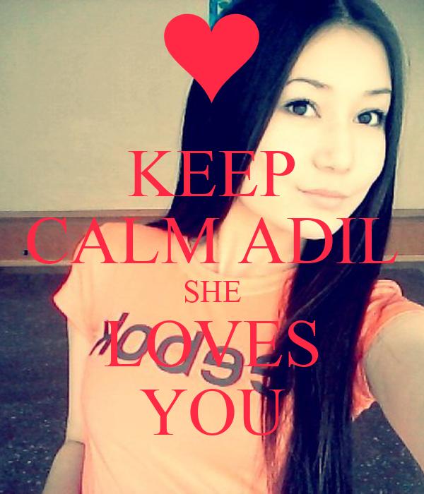 KEEP CALM ADIL SHE LOVES YOU
