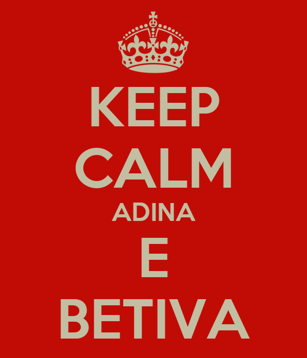 KEEP CALM ADINA E BETIVA