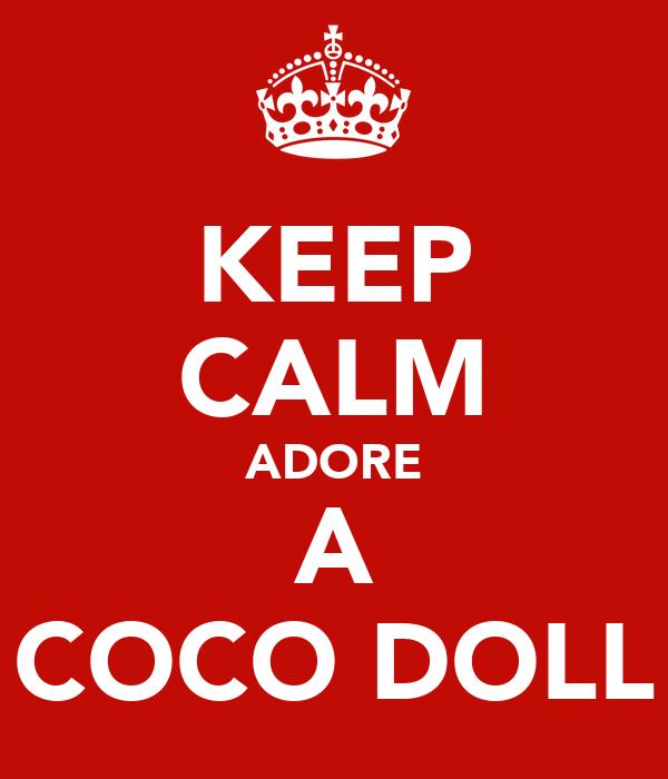 KEEP CALM ADORE A COCO DOLL
