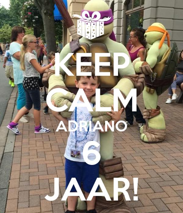 KEEP CALM ADRIANO 6 JAAR!