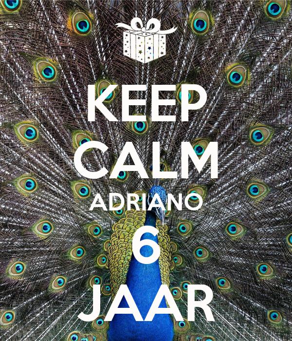 KEEP CALM ADRIANO 6 JAAR