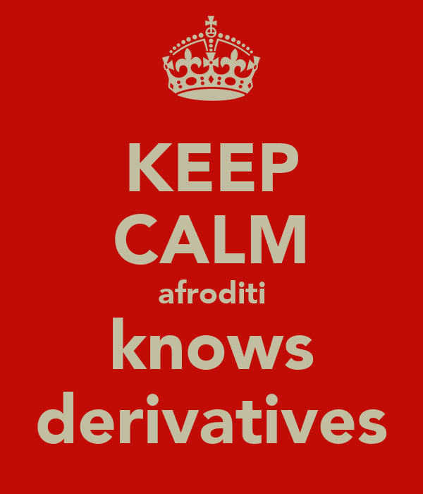 KEEP CALM afroditi knows derivatives