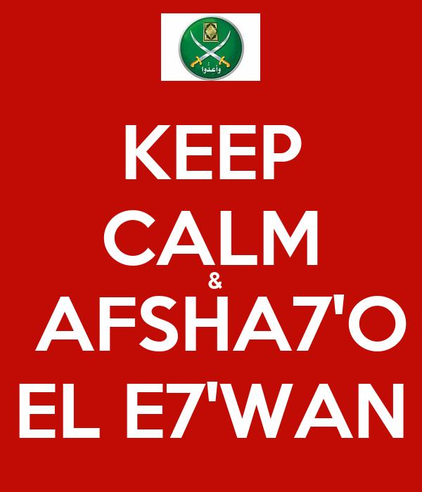 KEEP CALM  &  AFSHA7'O EL E7'WAN