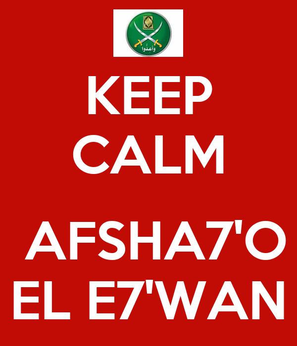 KEEP CALM   AFSHA7'O EL E7'WAN