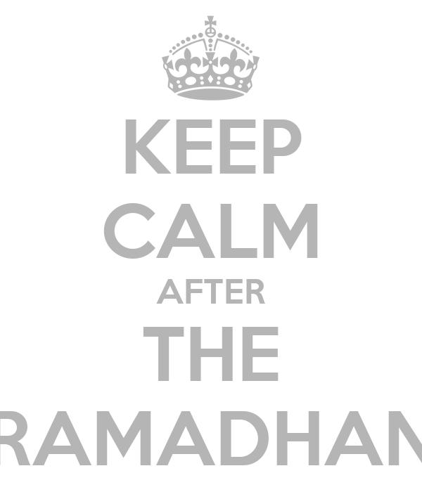 KEEP CALM AFTER THE RAMADHAN