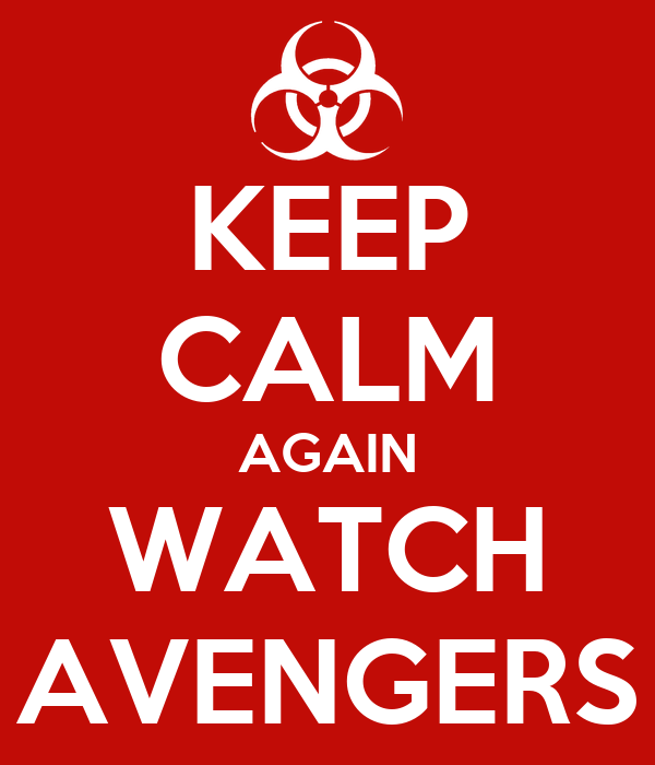 KEEP CALM AGAIN WATCH AVENGERS