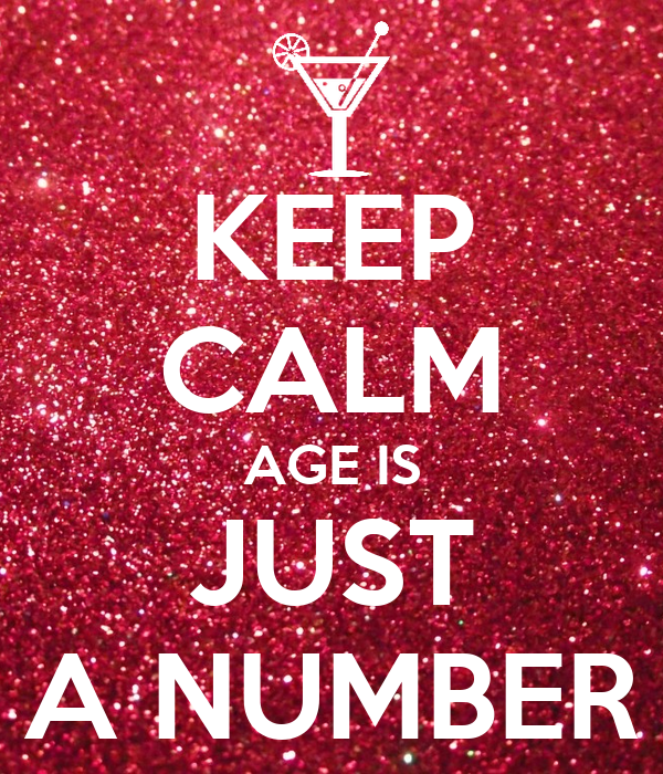 KEEP CALM AGE IS JUST A NUMBER