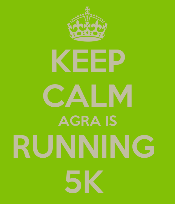 KEEP CALM AGRA IS RUNNING  5K