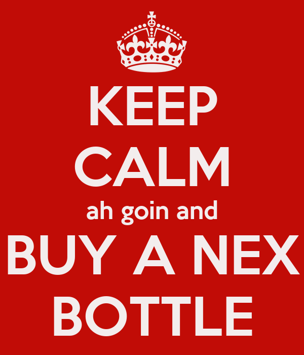 KEEP CALM ah goin and BUY A NEX BOTTLE