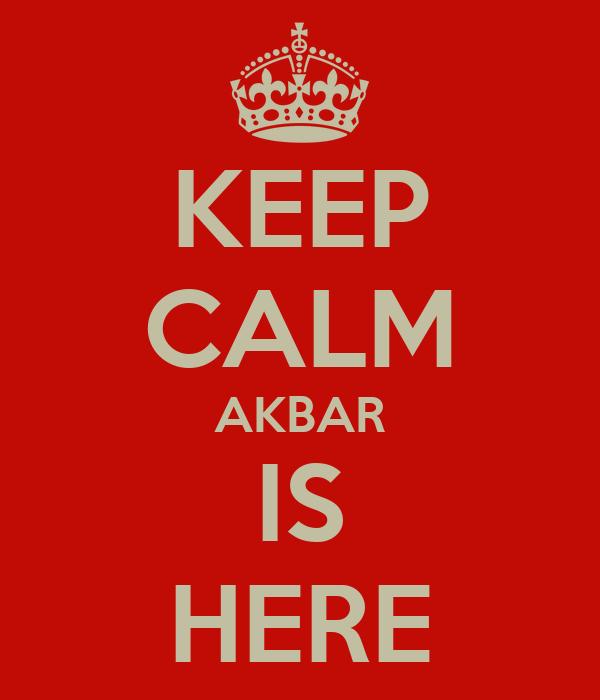KEEP CALM AKBAR IS HERE