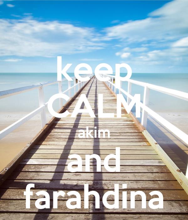 keep CALM akim and farahdina