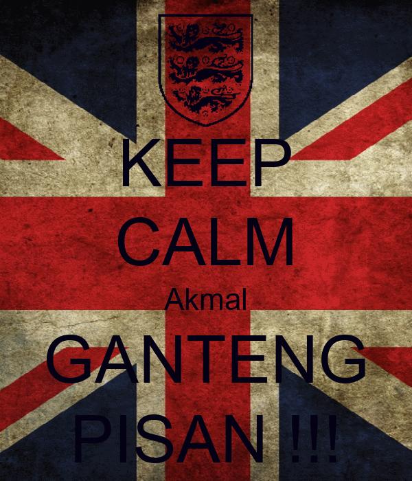 KEEP CALM Akmal GANTENG PISAN !!!