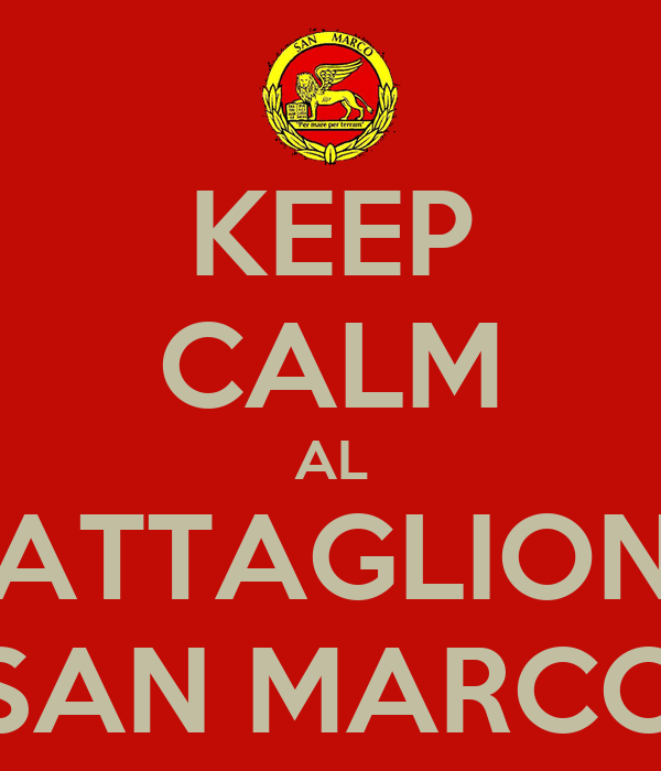 KEEP CALM AL BATTAGLIONE SAN MARCO