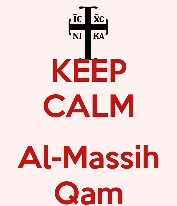 KEEP CALM  Al-Massih Qam