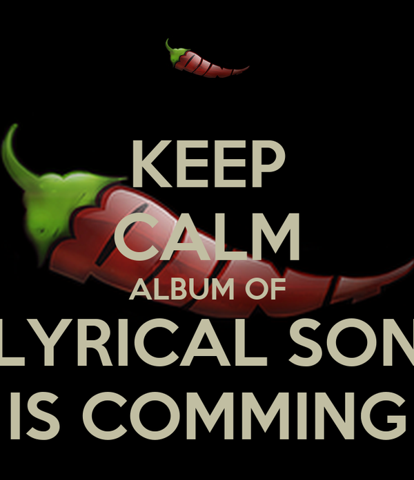 KEEP CALM ALBUM OF LYRICAL SON IS COMMING
