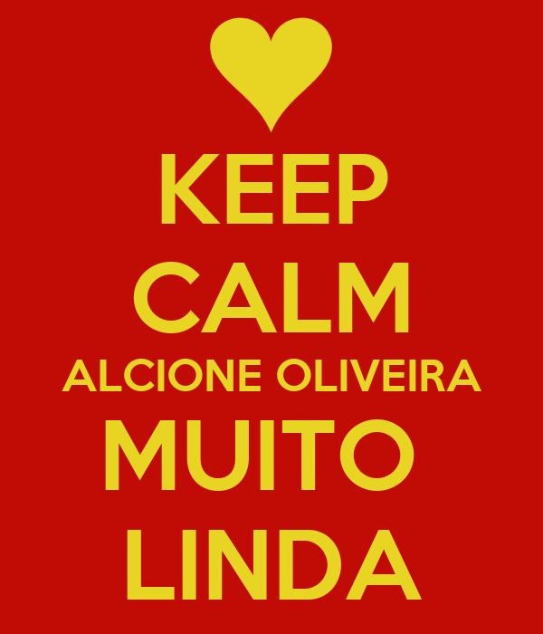 KEEP CALM ALCIONE OLIVEIRA MUITO  LINDA