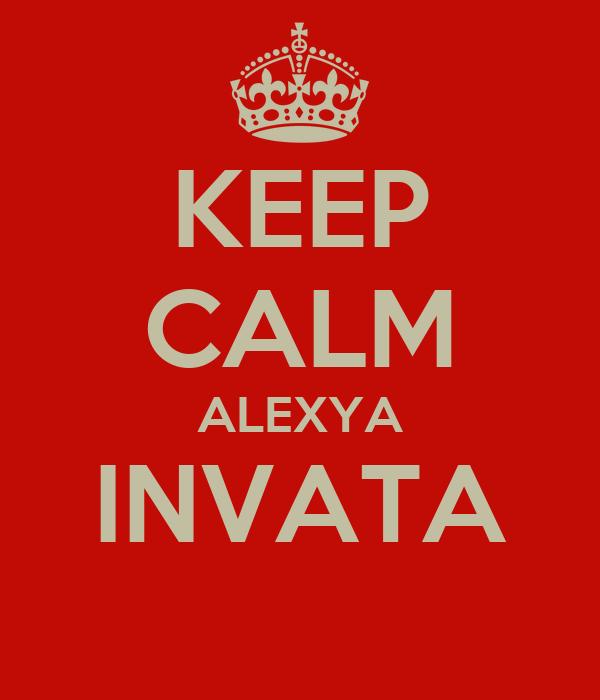KEEP CALM ALEXYA INVATA