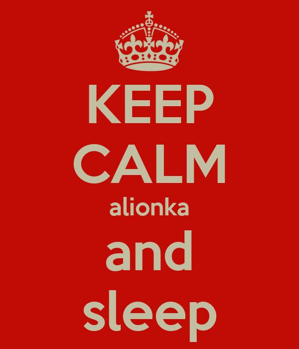 KEEP CALM alionka and sleep