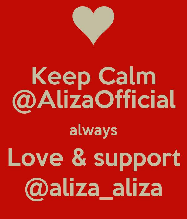 Keep Calm @AlizaOfficial always Love & support @aliza_aliza