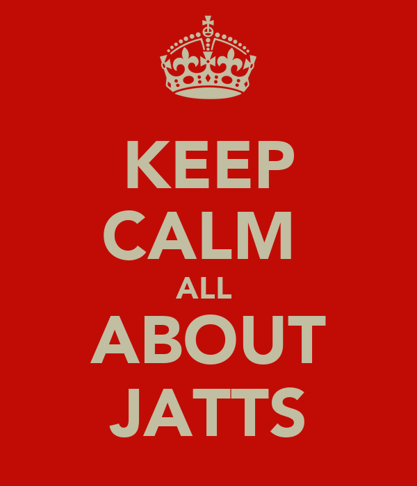 KEEP CALM  ALL  ABOUT JATTS