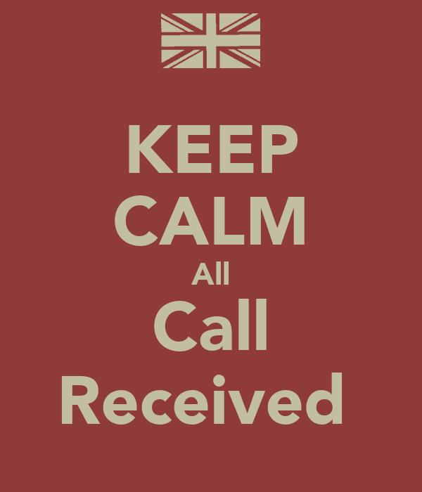 KEEP CALM All Call Received
