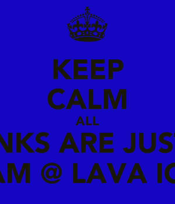 KEEP CALM ALL DRINKS ARE JUST £1 B4 2AM @ LAVA IGNITE