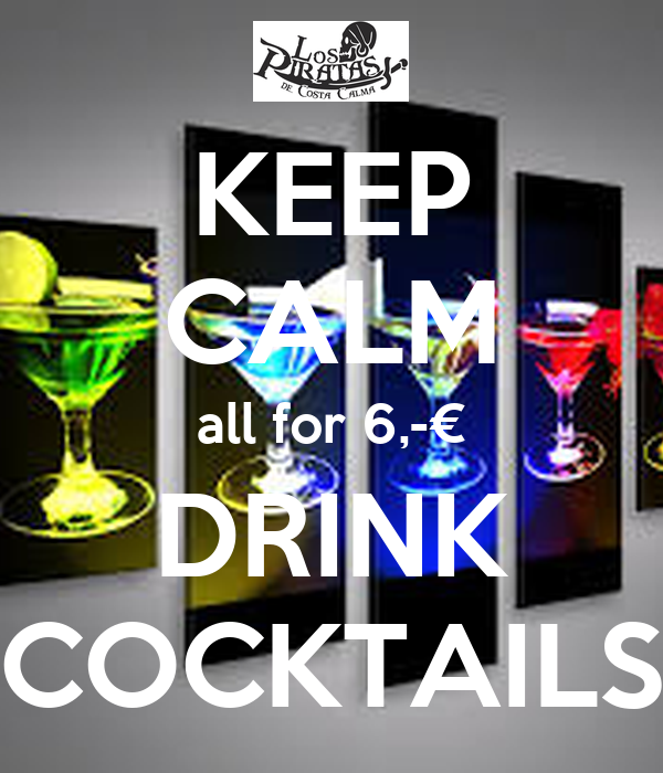 KEEP CALM all for 6,-€ DRINK COCKTAILS