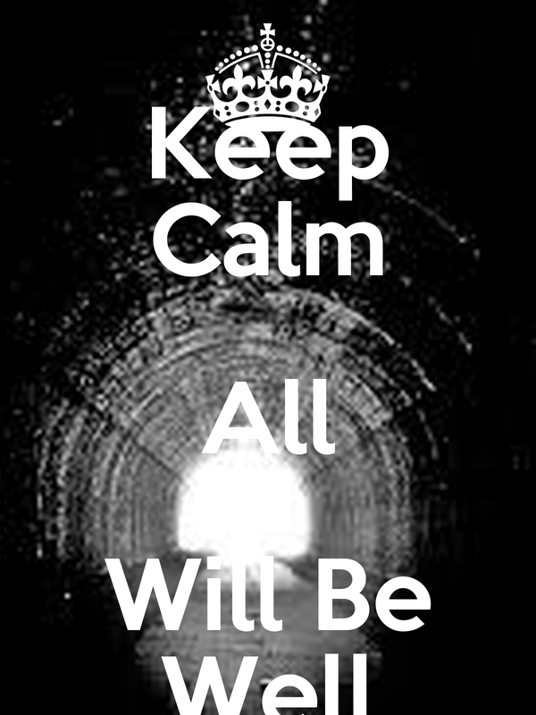 Keep Calm All Will Be Well