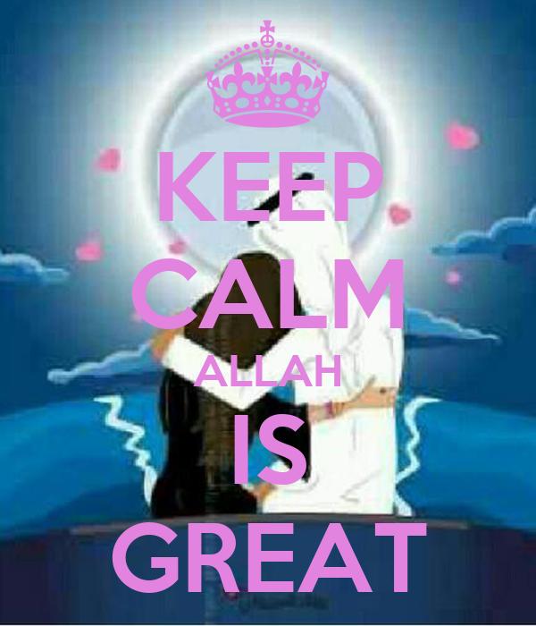 KEEP CALM ALLAH IS GREAT