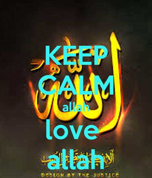 KEEP CALM allah love  allah