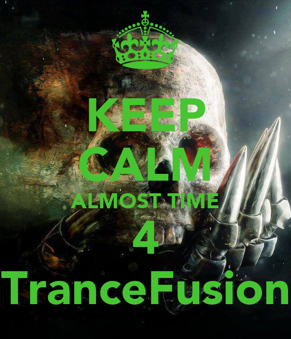 KEEP CALM ALMOST TIME 4 TranceFusion