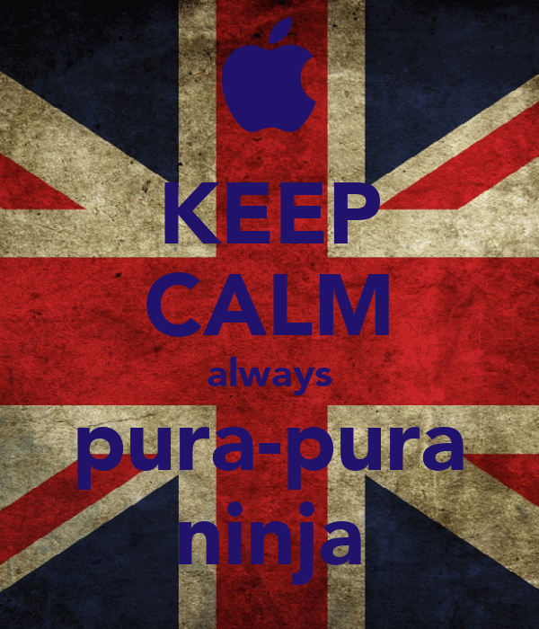 KEEP CALM always pura-pura ninja