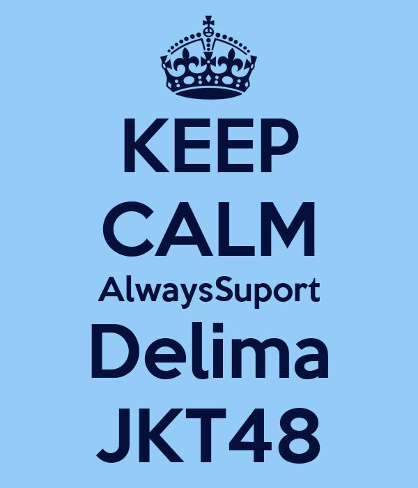 KEEP CALM AlwaysSuport Delima JKT48