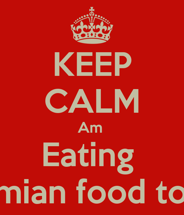 KEEP CALM Am  Eating  Bahamian food tonight