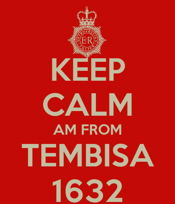 KEEP CALM AM FROM TEMBISA 1632