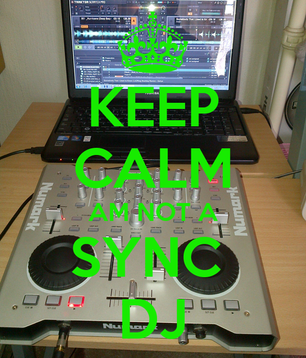 KEEP CALM AM NOT A SYNC  DJ