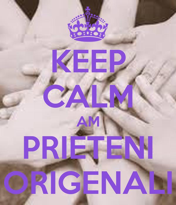 KEEP CALM AM PRIETENI ORIGENALI