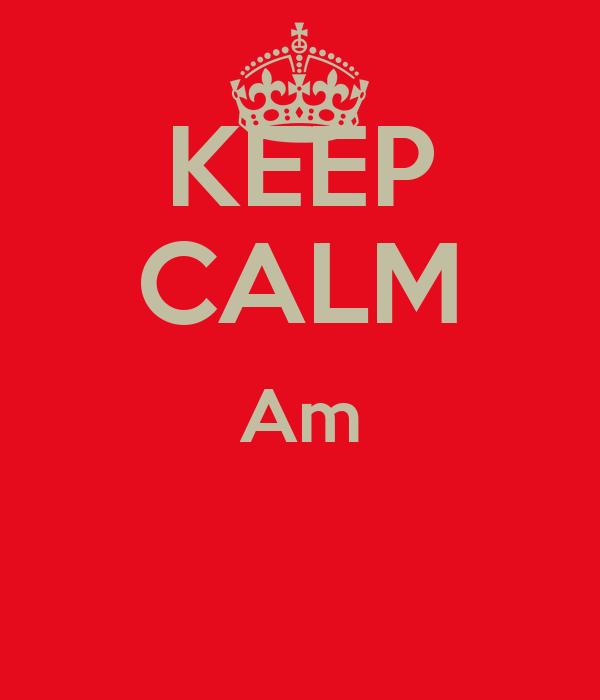 KEEP CALM Am