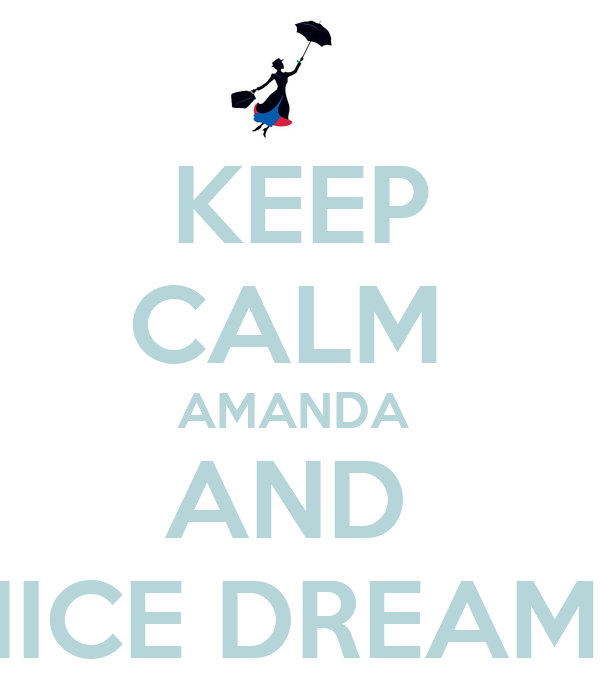 KEEP CALM  AMANDA  AND  NICE DREAMS