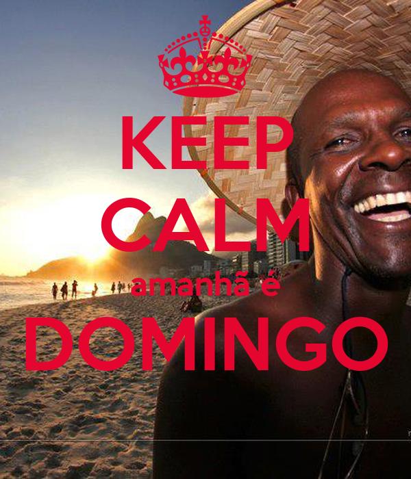 KEEP CALM amanhã é DOMINGO