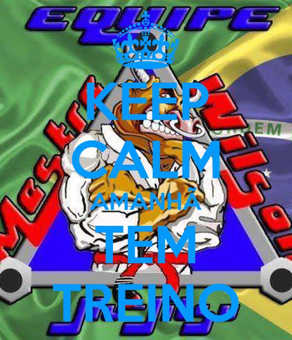 KEEP CALM AMANHÃ TEM TREINO