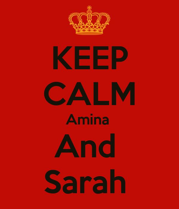 KEEP CALM Amina  And  Sarah