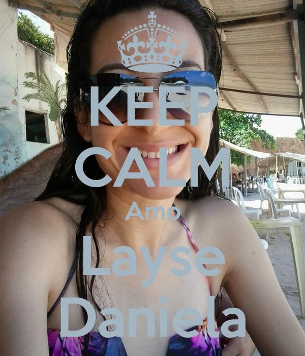 KEEP CALM Amo Layse Daniela