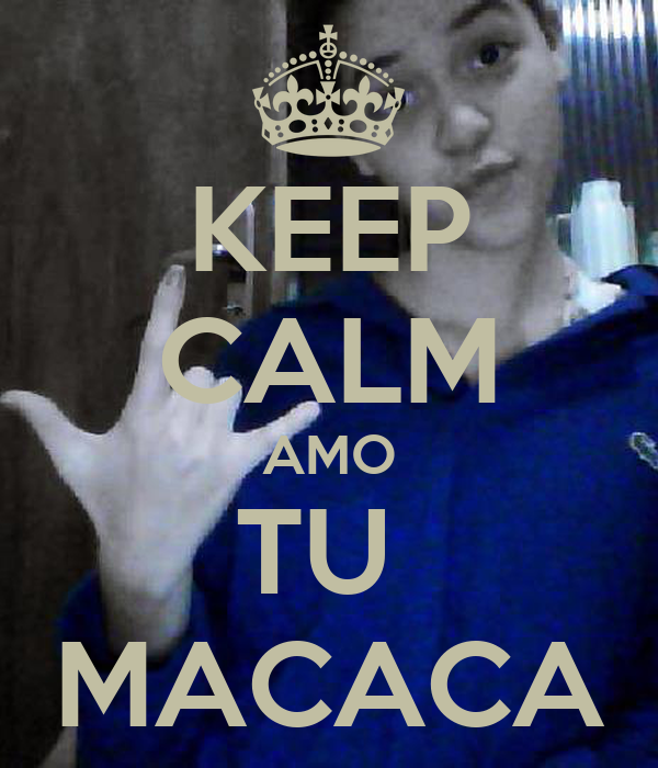 KEEP CALM AMO TU  MACACA