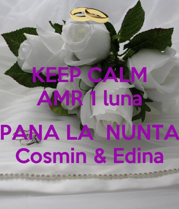 KEEP CALM AMR 1 luna  PANA LA  NUNTA Cosmin & Edina