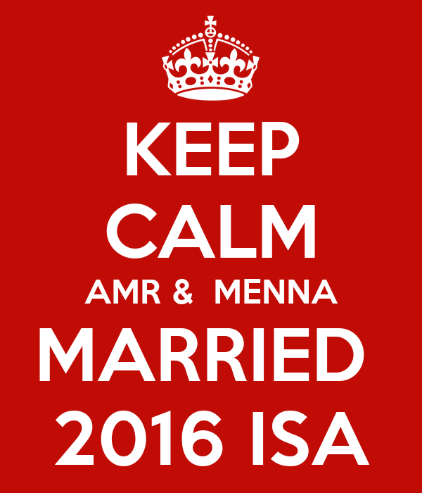 KEEP CALM AMR &  MENNA MARRIED  2016 ISA