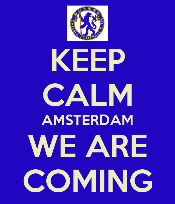 KEEP CALM AMSTERDAM WE ARE COMING