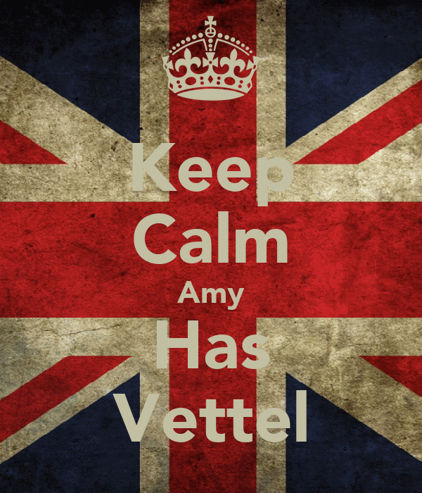 Keep Calm Amy Has Vettel