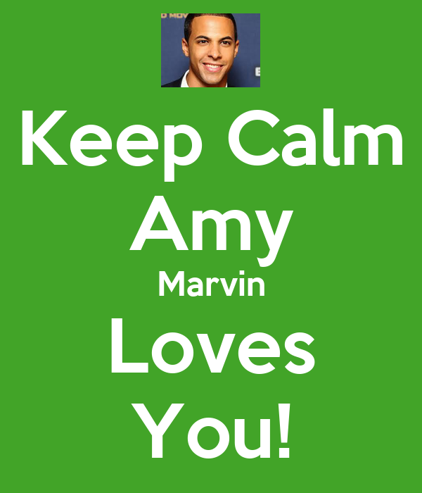 Keep Calm Amy Marvin Loves You!